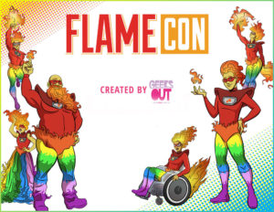 The Geeks OUT Podcast: Flame Con 4 Ever