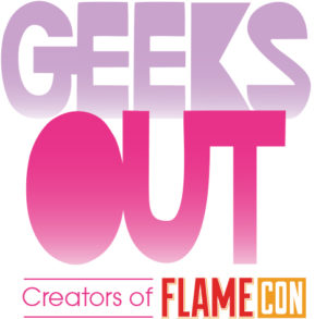 Geeks OUT Creators of Flame Con